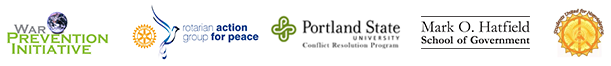 War Prevention Initiative by Jubitz Family Foundation - Rotarian Action Group for Peace - Portland State University Conflict Resolution Program - Mark O. Hatfield School of Government - Students United for Nonviolence
